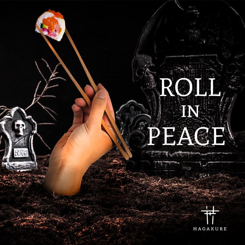 ROLL IN PEACE! <br> HALLOWEEN @ HAGAKURE